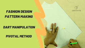 Fashion Design Pattern making : Dart Manipulation - Pivotal Method
