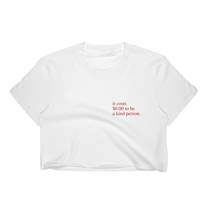 it costs $0.00 to be a kind person Crop - Ethical Reyna - Vegan Streetwear