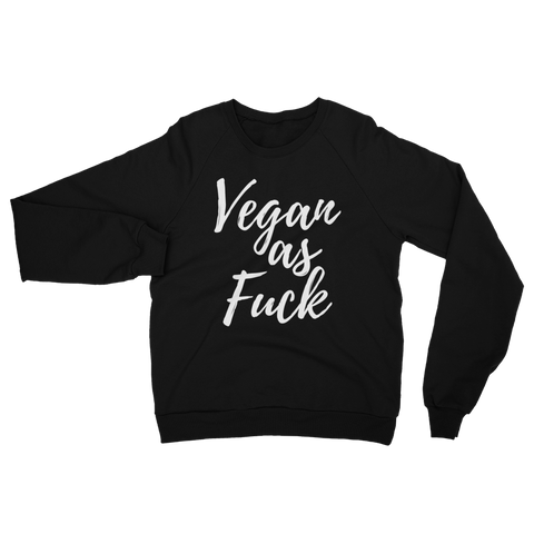 Vegan as Fuck - Sweatshirt - Ethical Reyna - Vegan Streetwear
