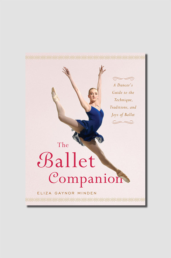 The Ballet Companion book by Eliza Gaynor Minden is a ballet student's ultimate reference and is available from Ma Cherie Dancewear Australia.