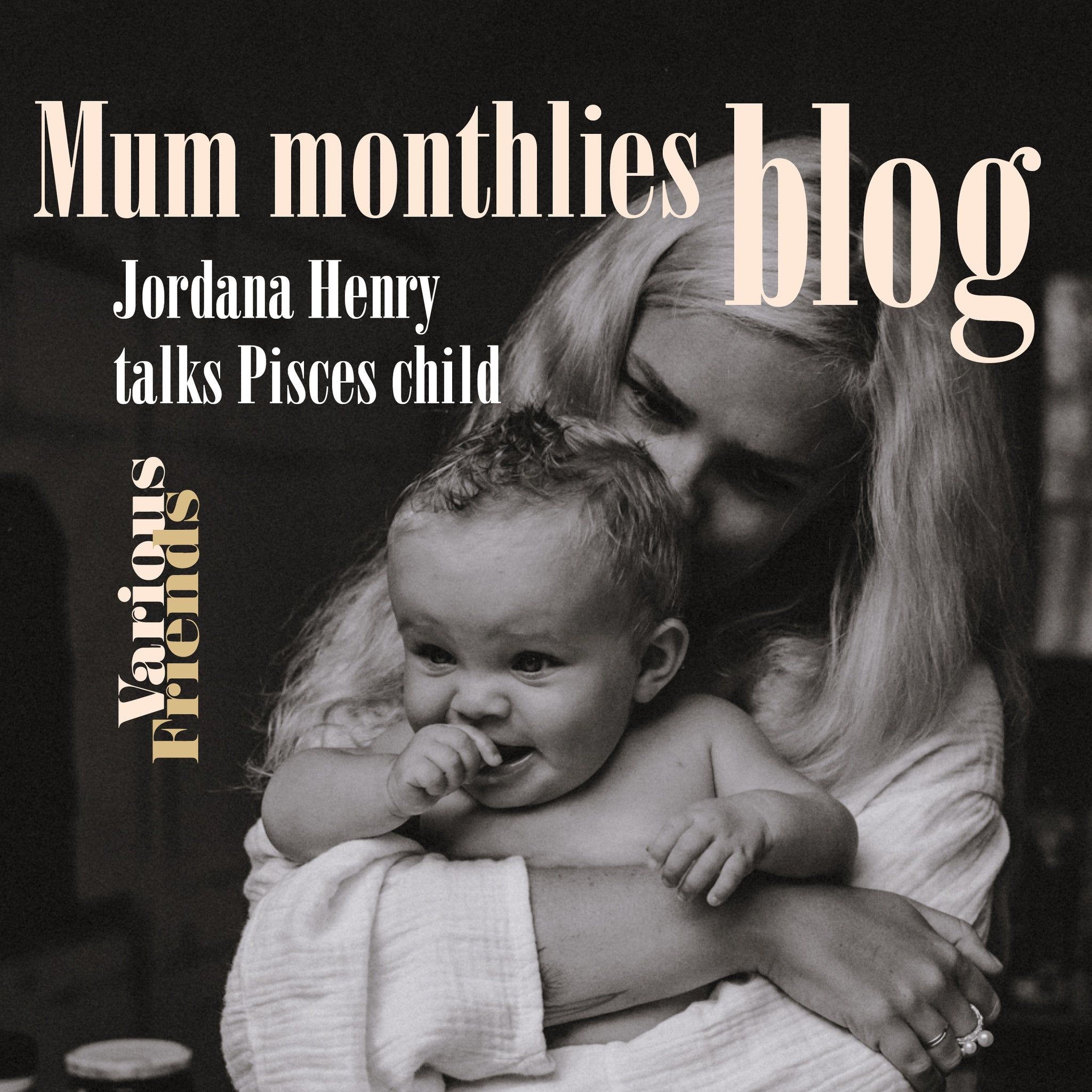 Mum Monthlies Pisces Child-Jordi Henry