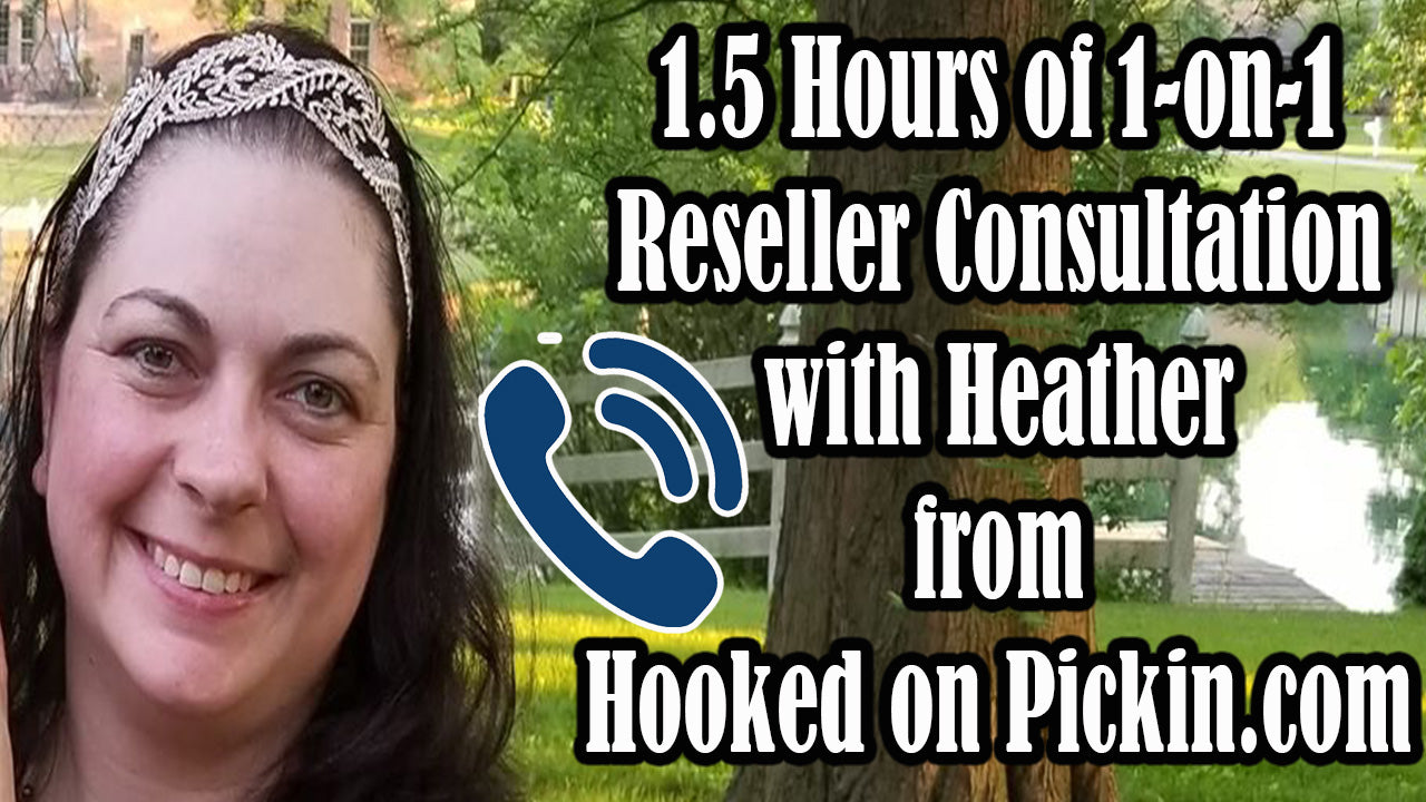 1-0n-1 Re-Seller Phone Consultation with Heather from Hooked on Pickin'