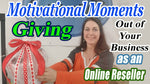 Giving Out of Your Business Motivational Moments PDF Transcript