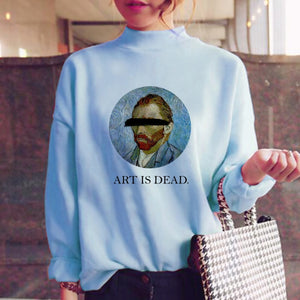 Art is dead van gogh sweatshirt