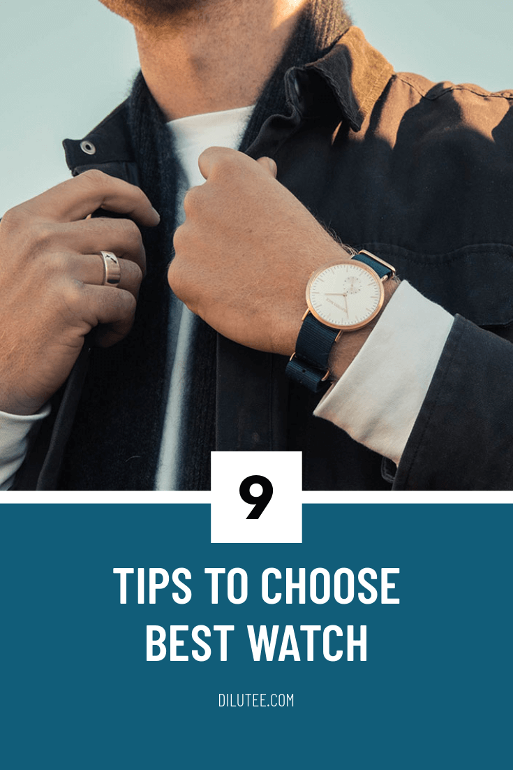 9 Tips To Choose A Best Watch