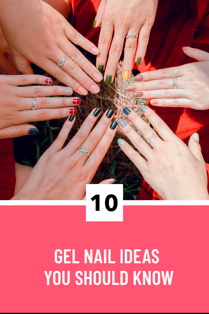 10 Gel Nail Ideas You Should Know