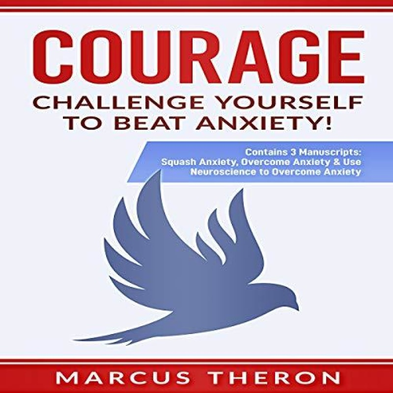 Courage: Challenge Yourself to Beat Anxiety!