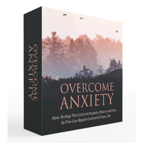 Everything You Need to Know to Overcome Anxiety