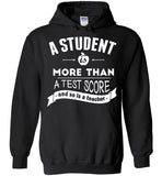 A Student Is More Than A Test Score Hoodie