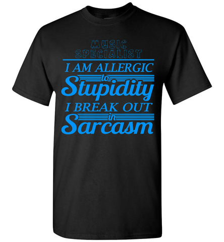Music Specialist I'm Allergic Stupidity T-shirt