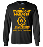 I'm An Overnight Manager Long Sleeve