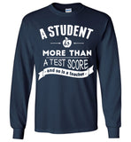 A Student Is More Than A Test Score Long Sleeve