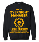 I'm An Overnight Manager Sweatshirt