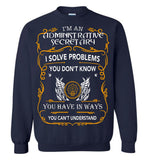 I'm An Administrative Secretary Sweatshirt