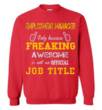 Employment Manager Freaking Job Title Sweatshirt