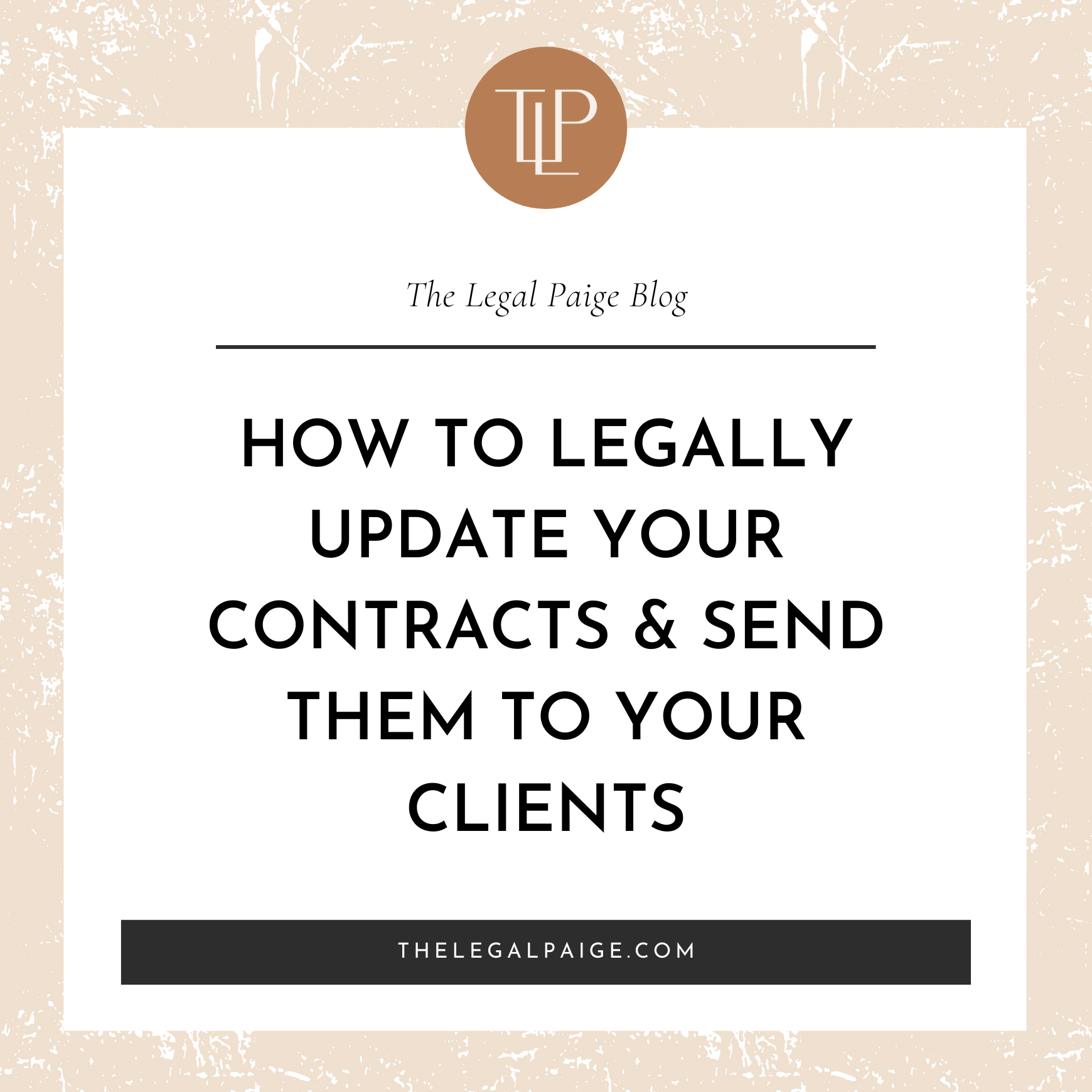 How to Legally Update Your Contracts & Send Them To Your Clients