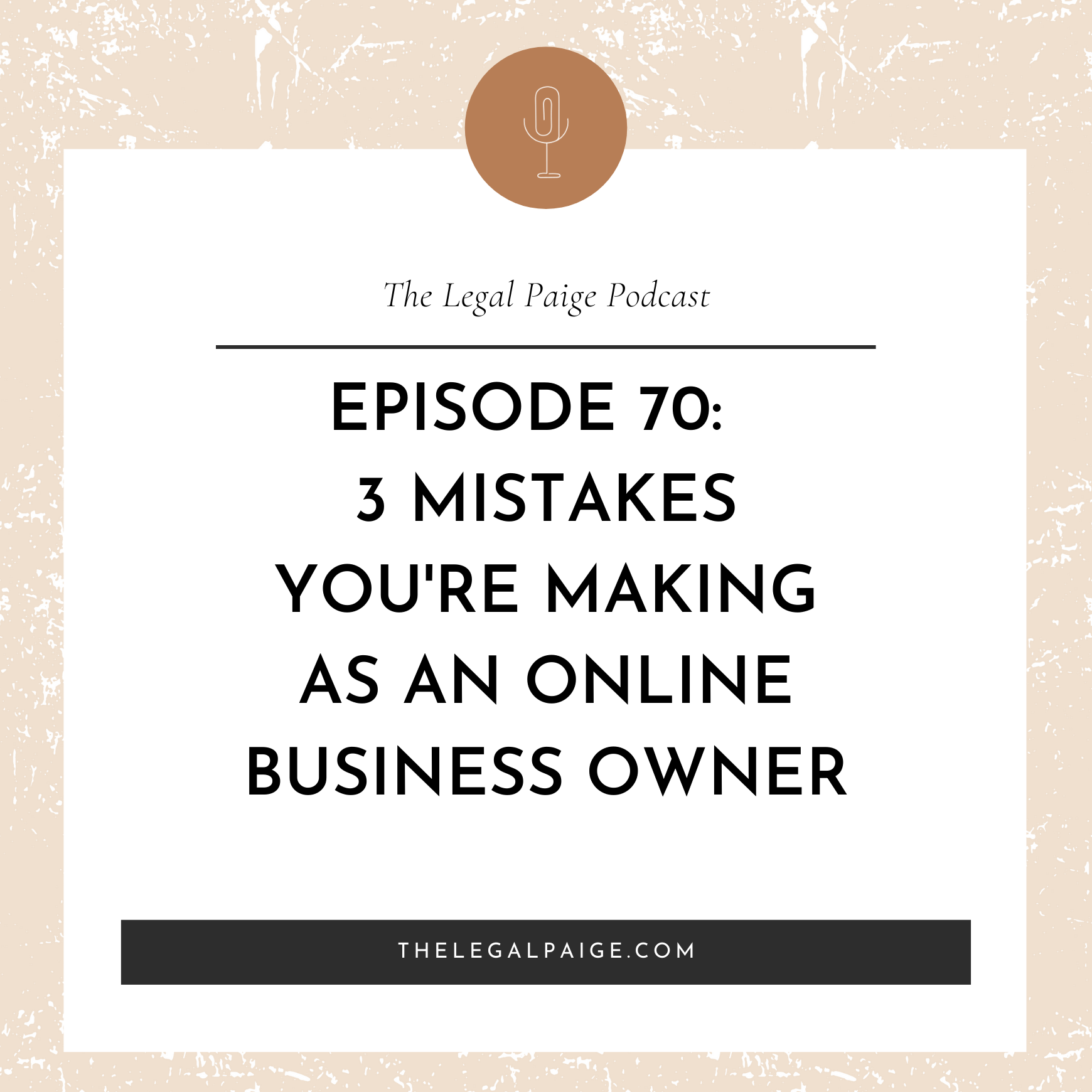Ep 70: 3 Mistakes You're Making As An Online Business Owner