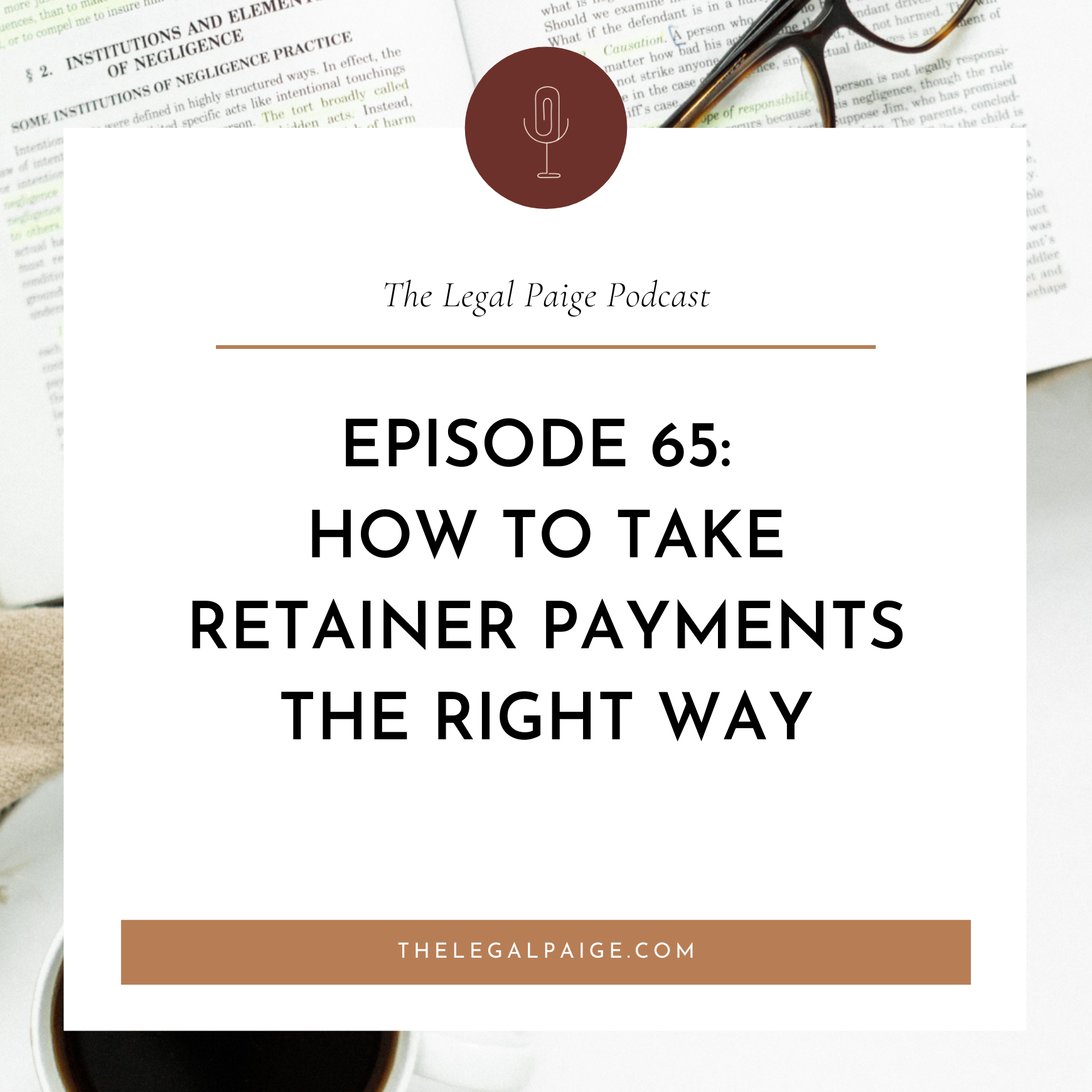 Episode 65: How to Take Retainer Payments the RIGHT Way
