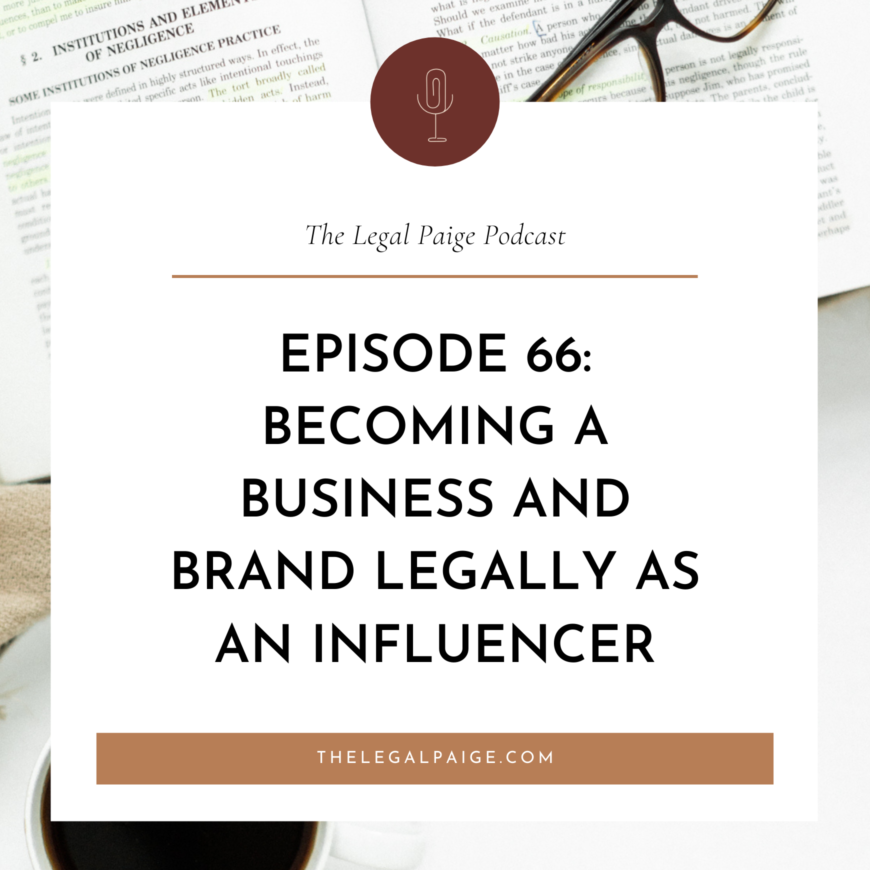 Ep 66: Becoming A Business and Brand Legally As An Influencer
