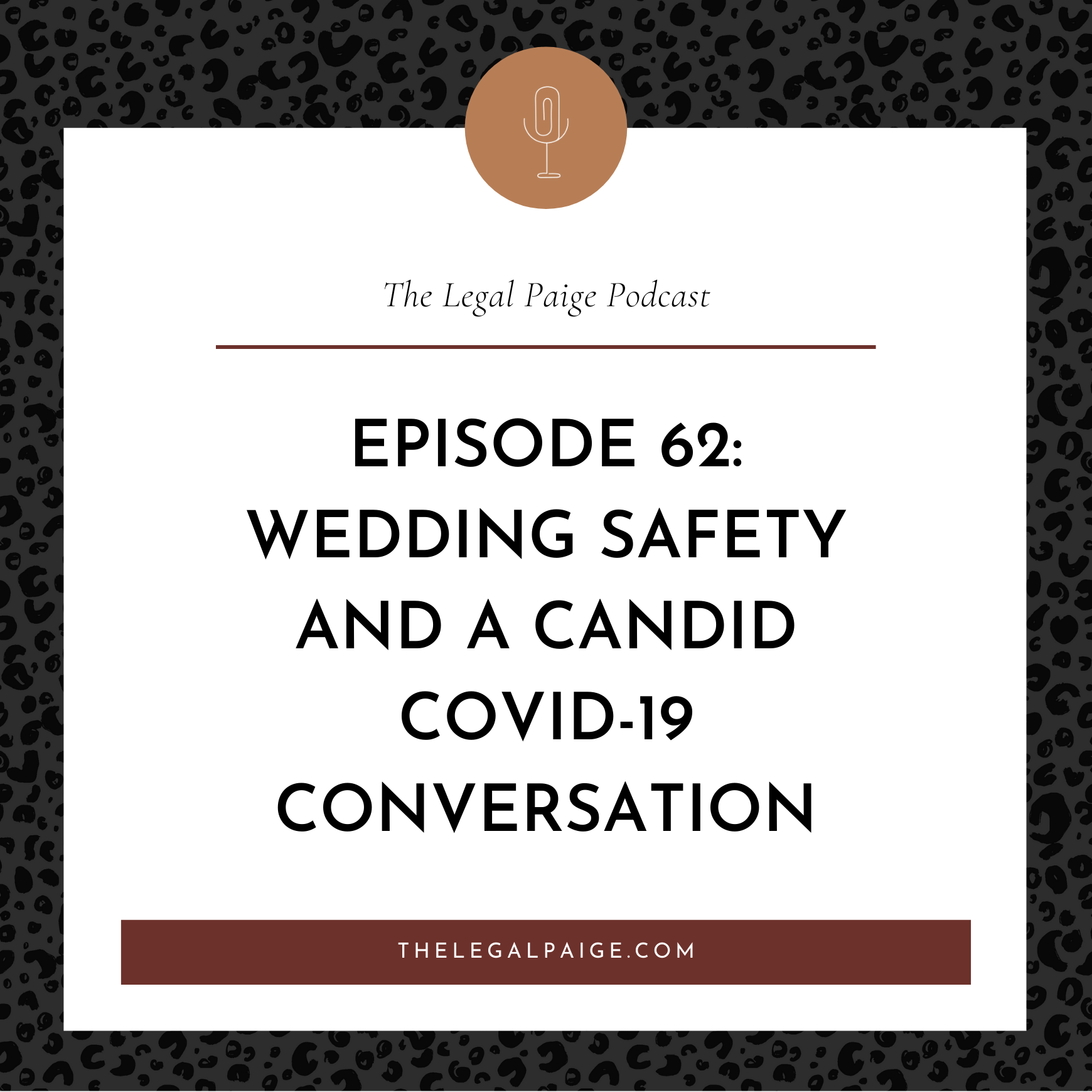 Ep 62: Wedding Safety and A Candid COVID-19 Conversation