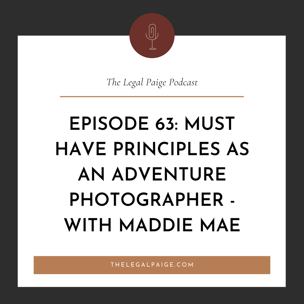 Episode 63: Must Have Principles As An Adventure Photographer - With Maddie Mae