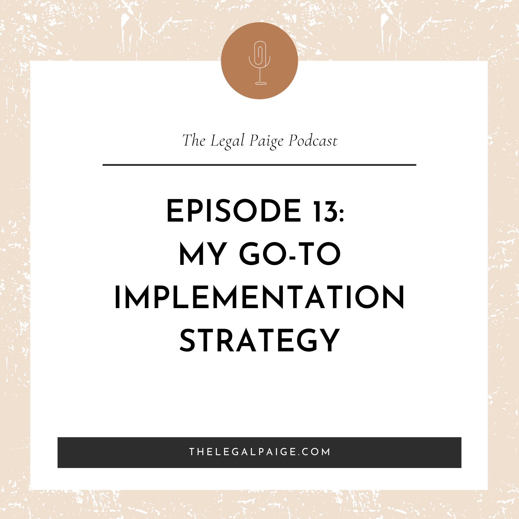 Ep 13: My Go-To Implementation Strategy