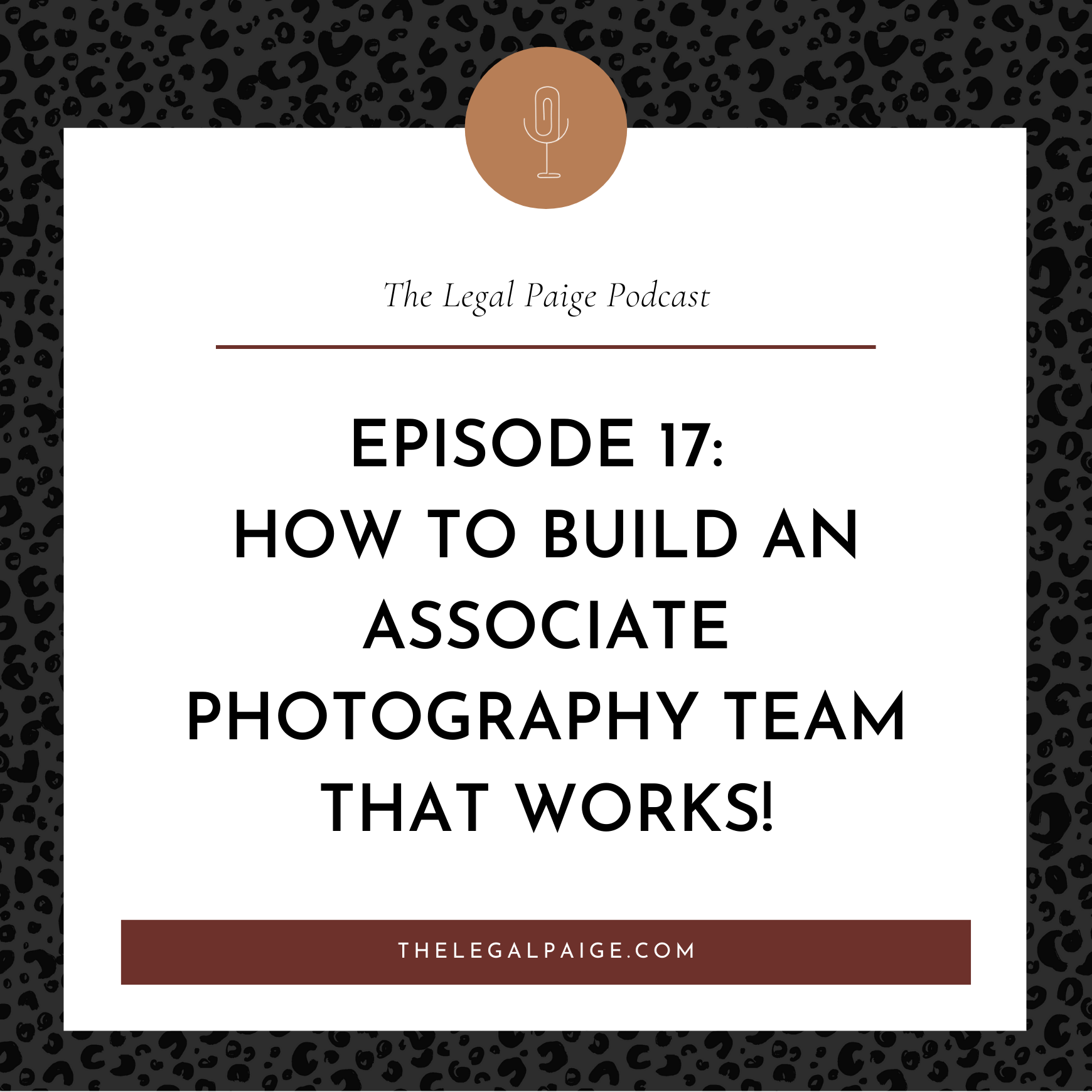 Ep 17: How to build an Associate Photography Team that WORKS!