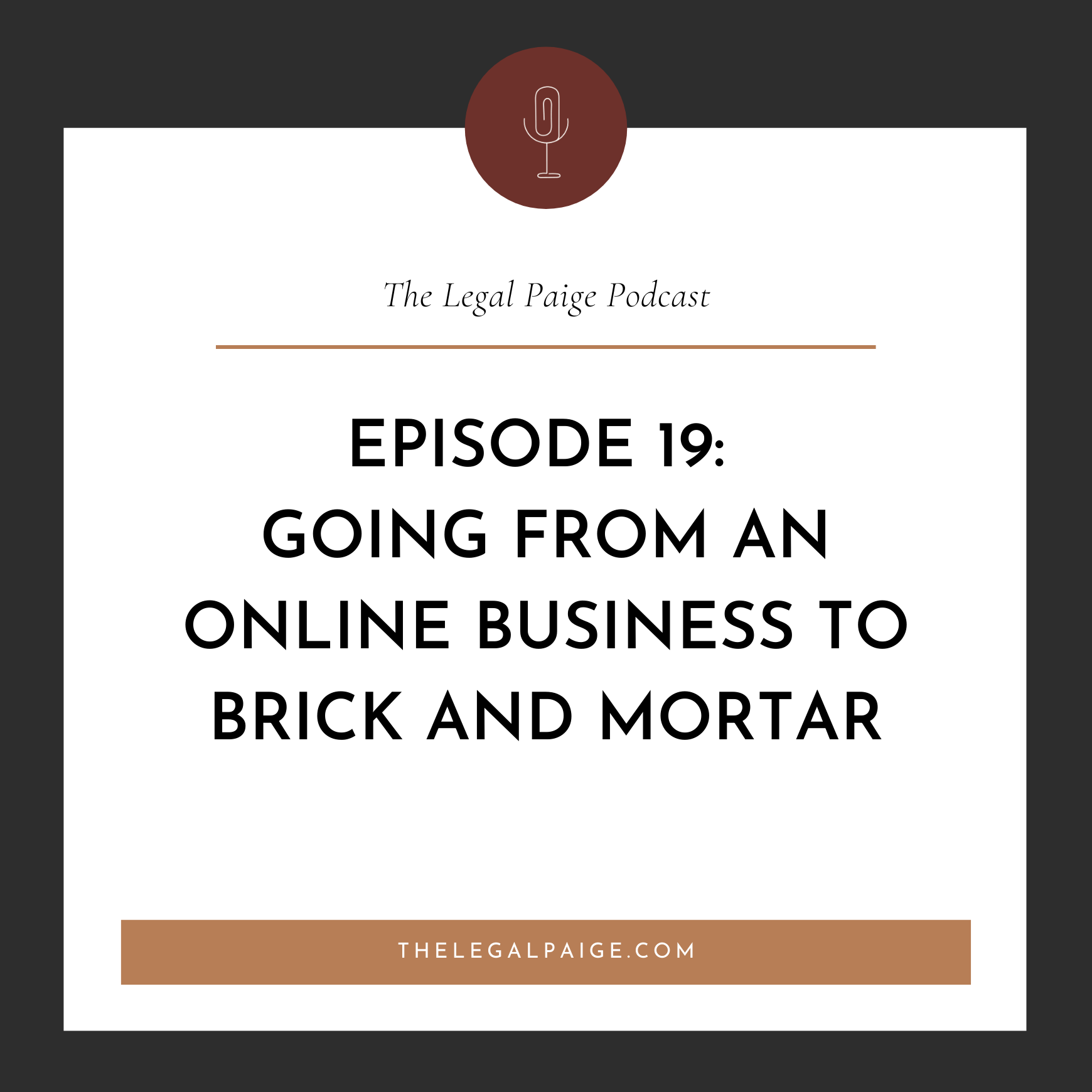 Episode 19: Going from an Online Business to setting up shop the Brick and Mortar way!
