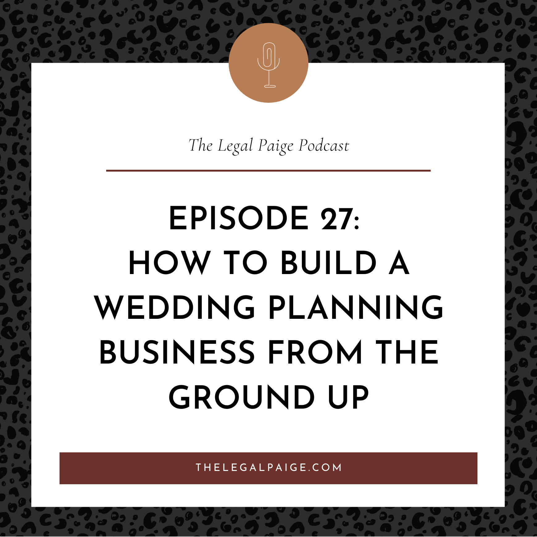 Episode 27: How to build a Wedding Planning Business from the Ground Up