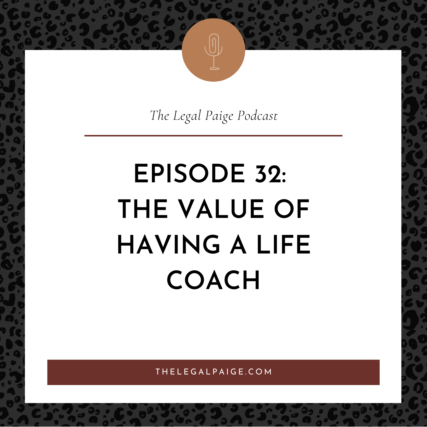 Ep 32: The Value of Having a Life Coach