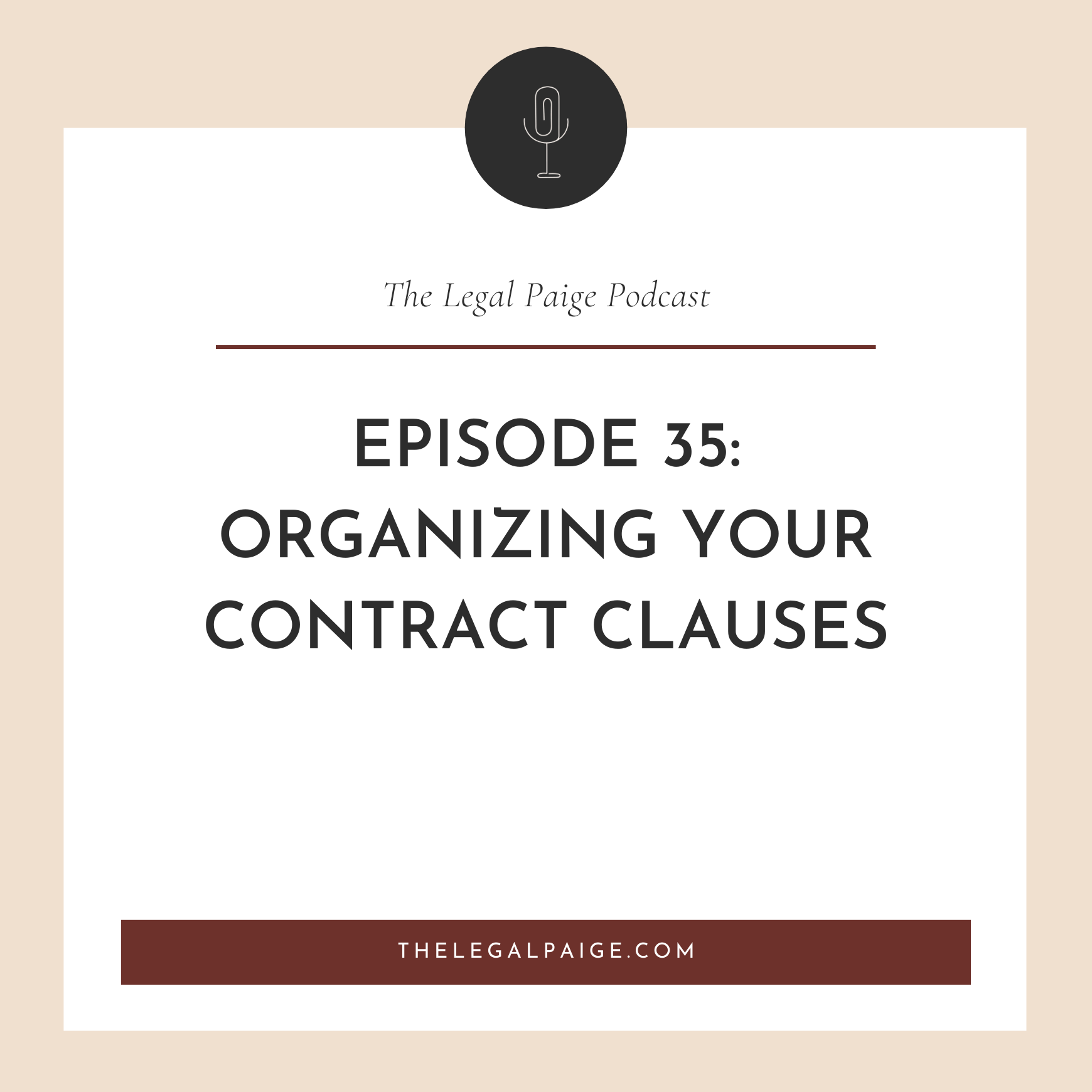 Ep 35: Organizing Your Contract Clauses