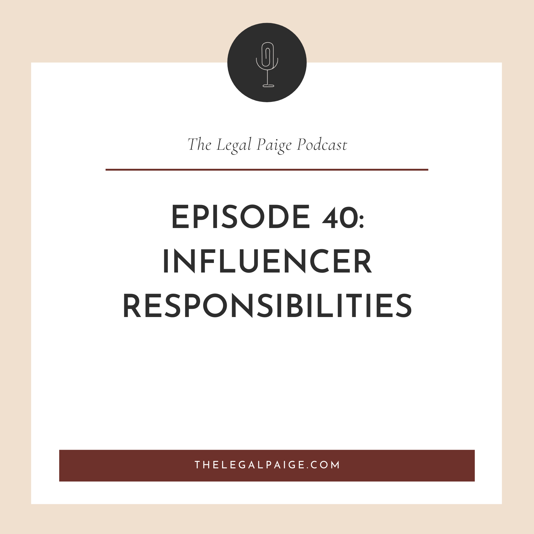 Episode 40: Influencer Responsibilities