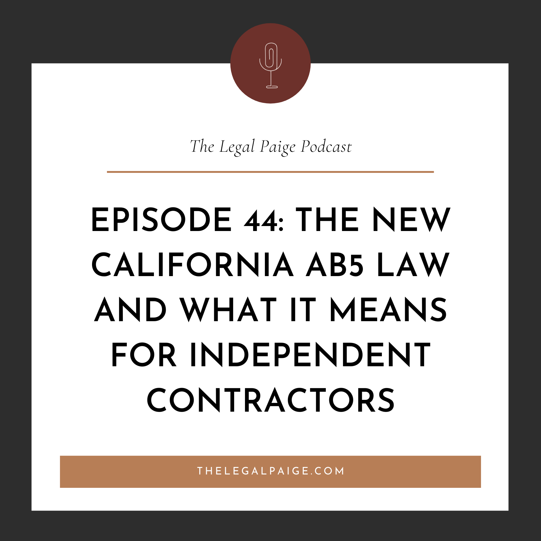 Ep 44: The New California AB5 Law and What it Means for Independent Contractors