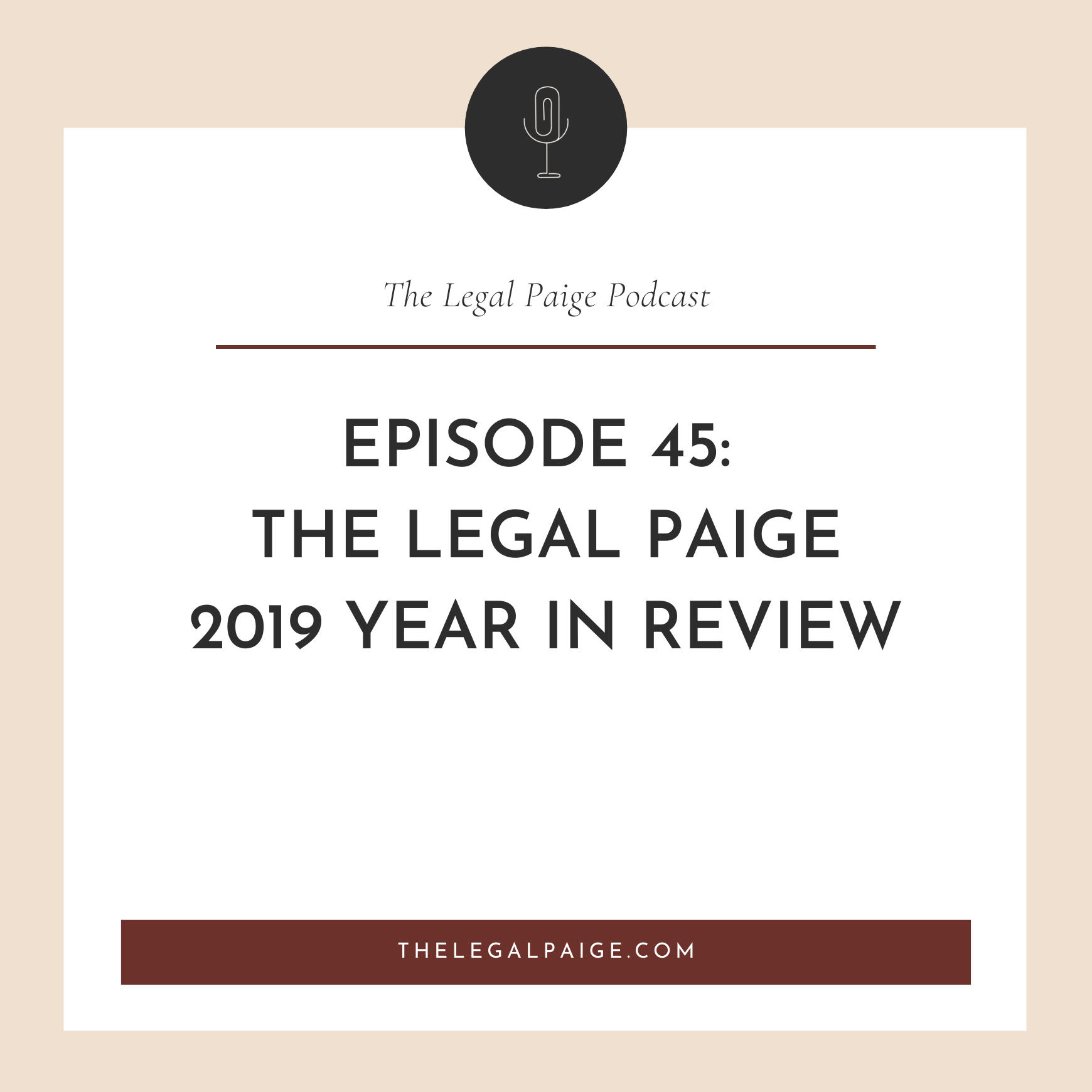 Ep 45: The Legal Paige 2019 Year in Review