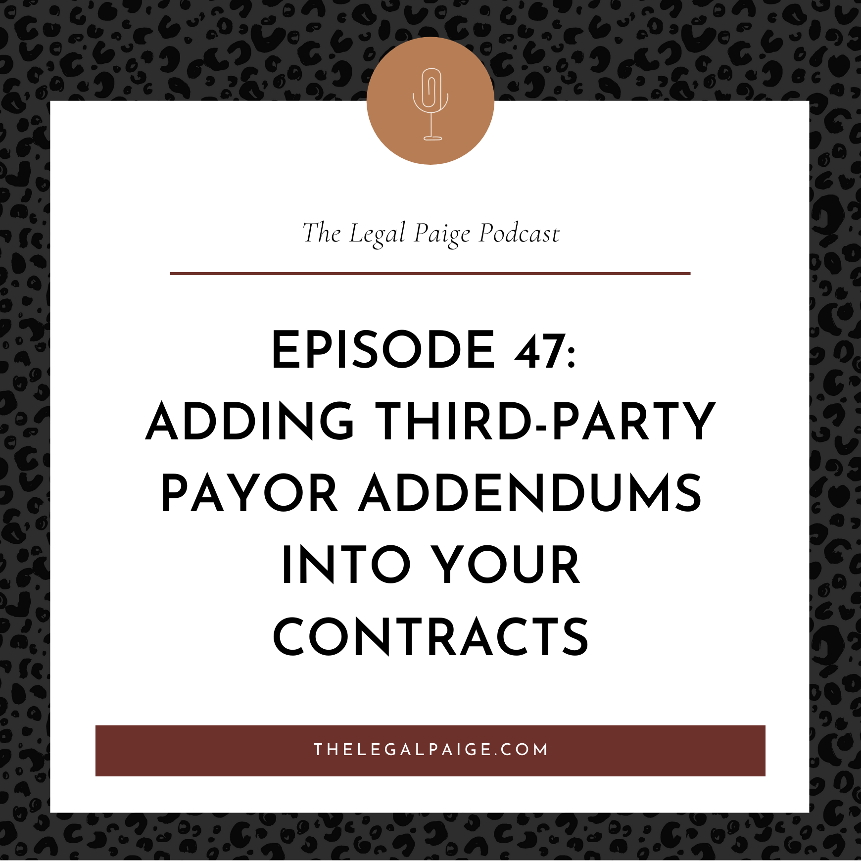 Ep 47: Adding Third-Party Payor Addendums Into Your Contracts