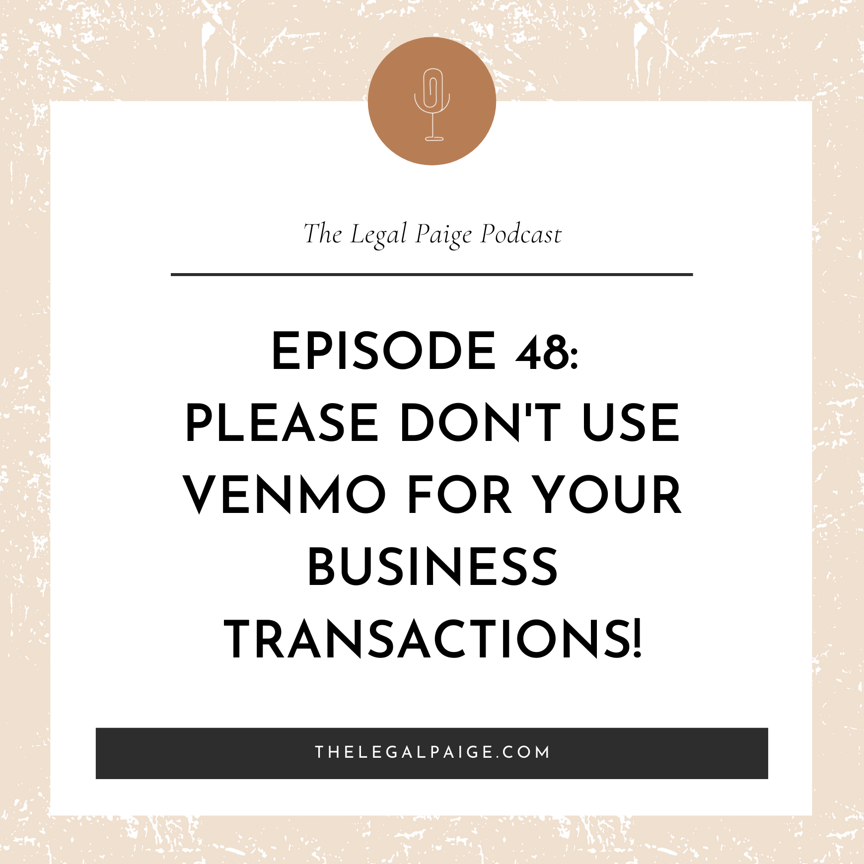 Ep 48: Please Don't use Venmo for Your Business Transactions!
