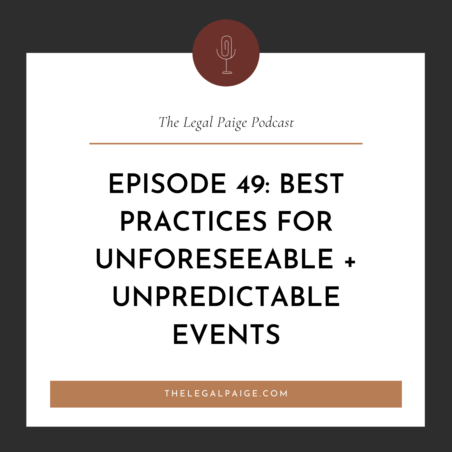 Ep 49: Best Practices for Unforeseeable, Unpredictable, and Impossible Events, and the Protection Clauses You NEED in Your Contracts