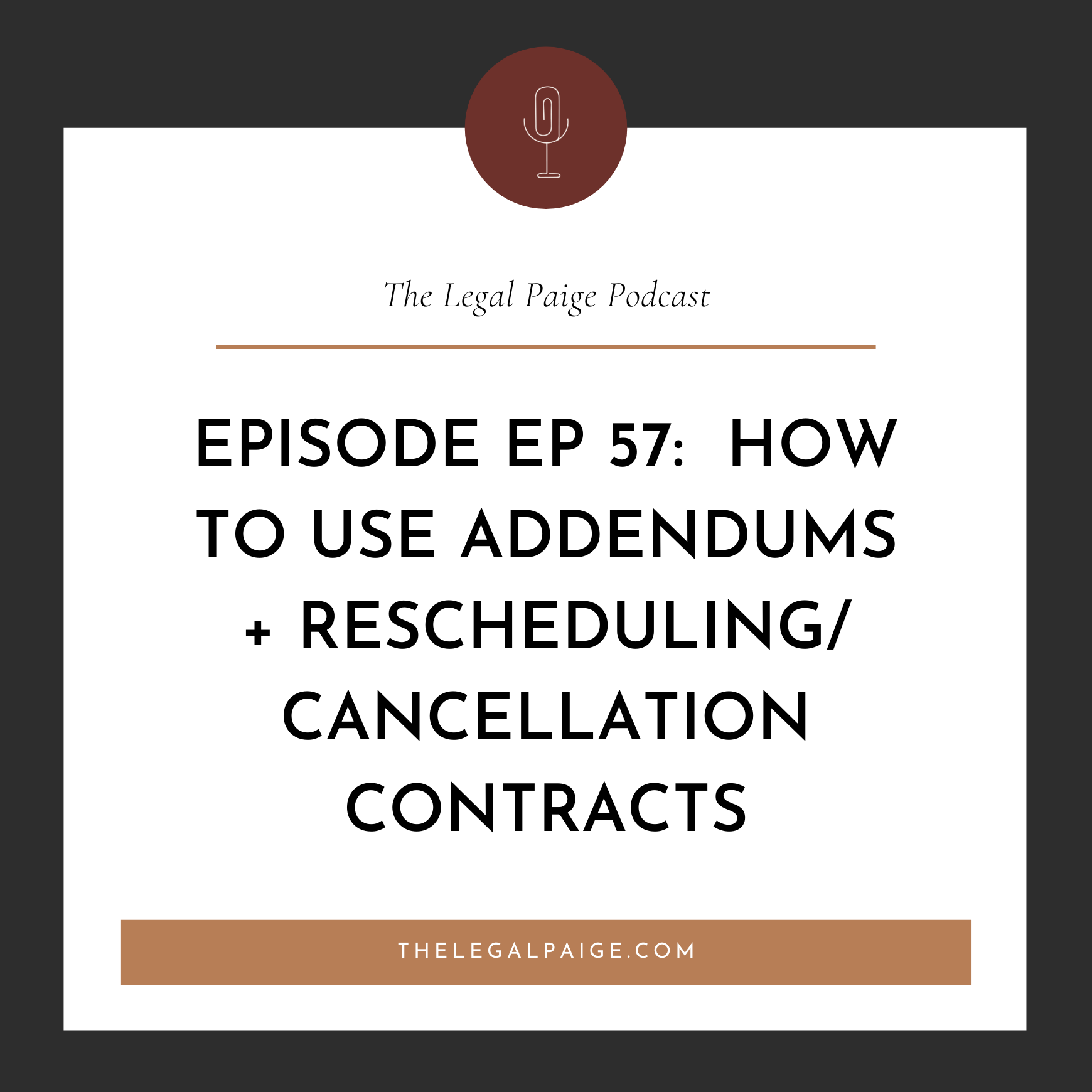 Ep 57:  How to Use Contract Addendums, Rescheduling Contracts, and Cancellation Contracts