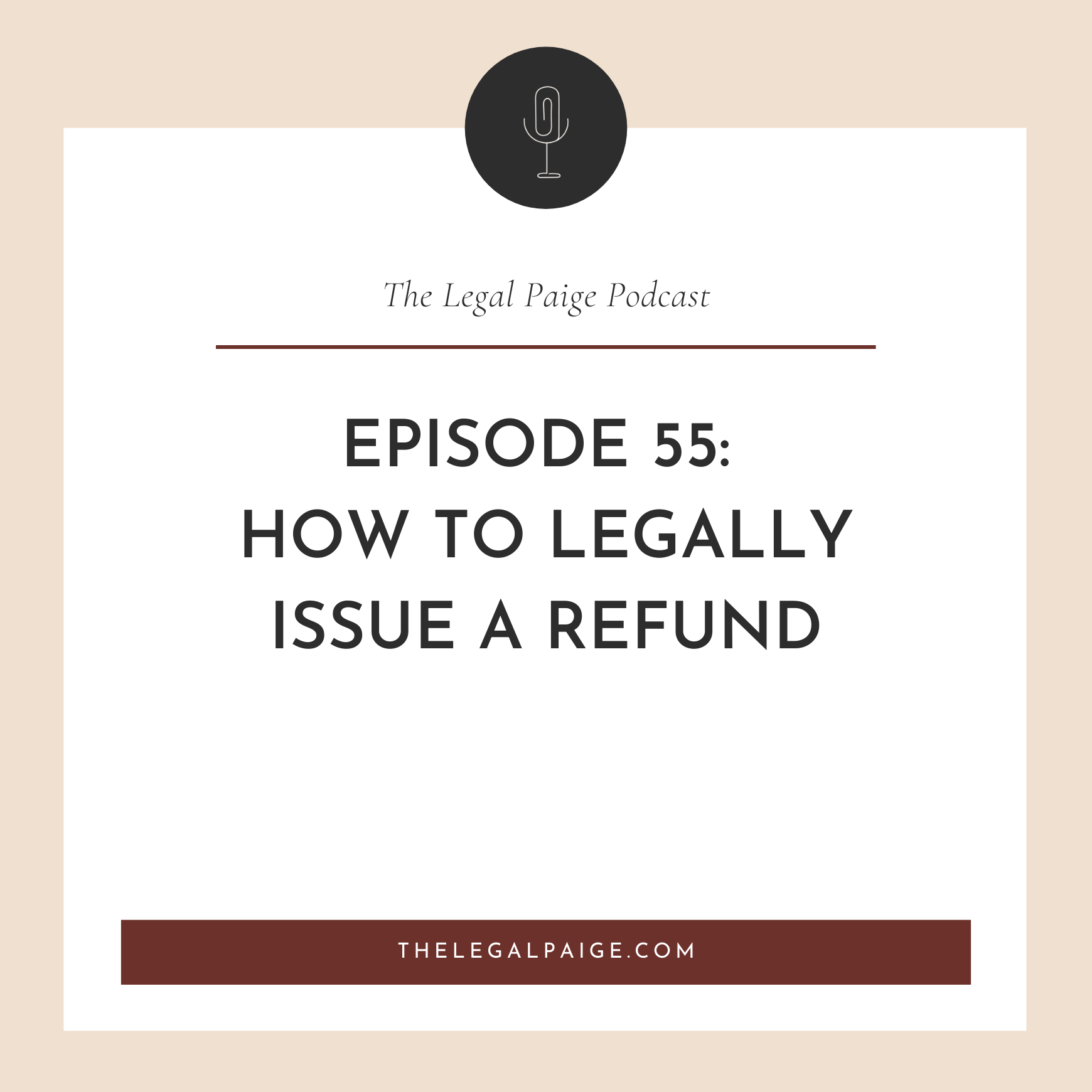 Ep 55: How To Legally Issue A Refund