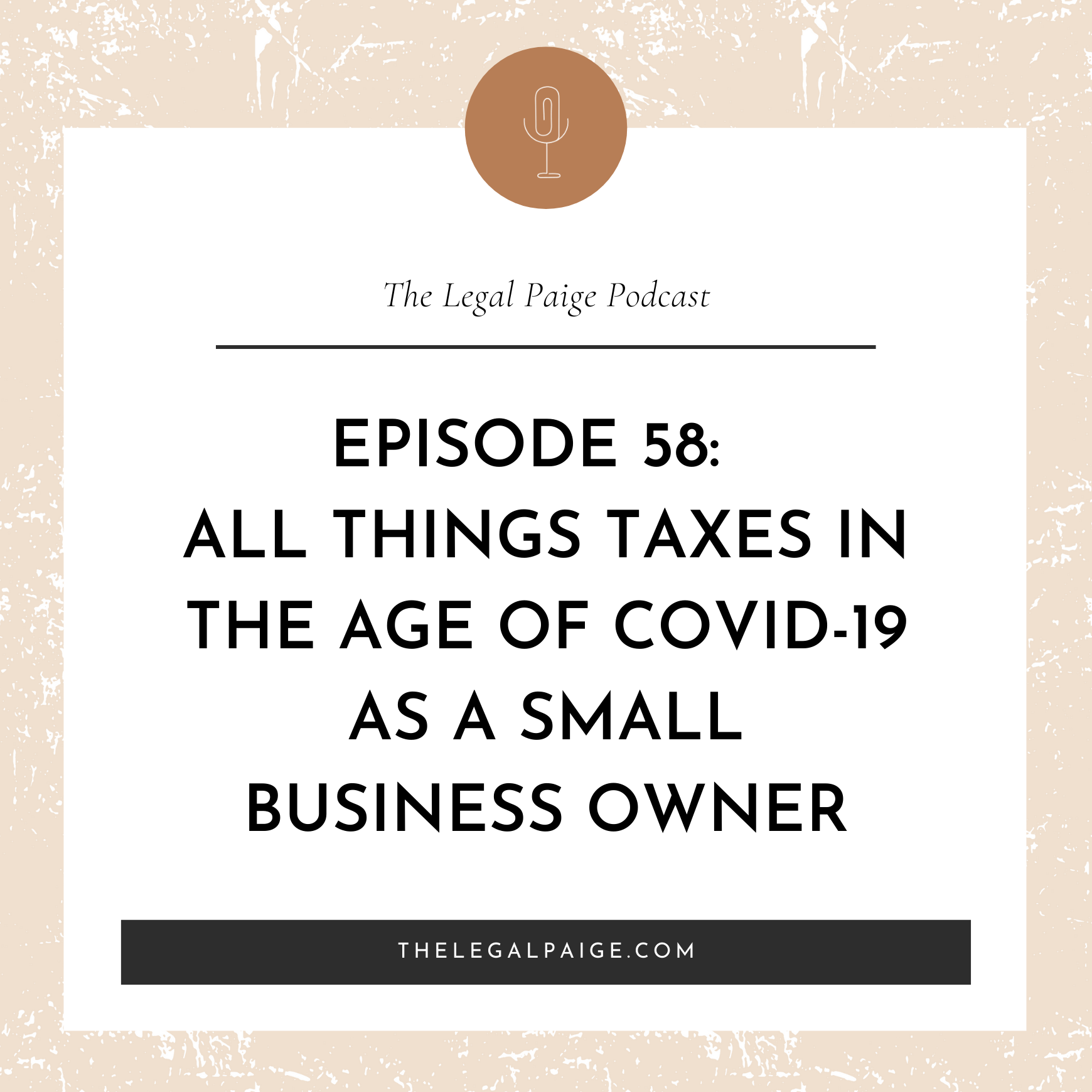 Ep 58:  All Things Taxes In The Age Of Covid-19 As A Small Business Owner