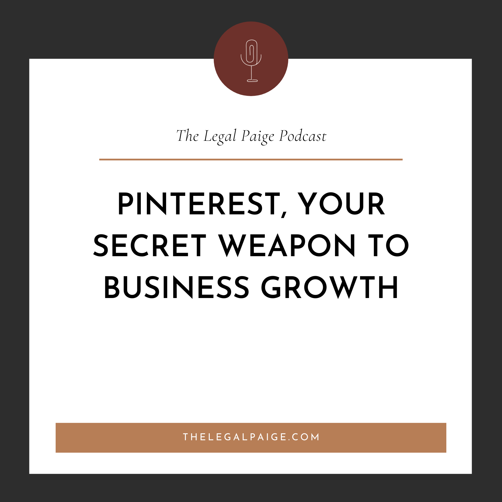 PINTEREST, YOUR SECRET WEAPON TO BUSINESS GROWTH