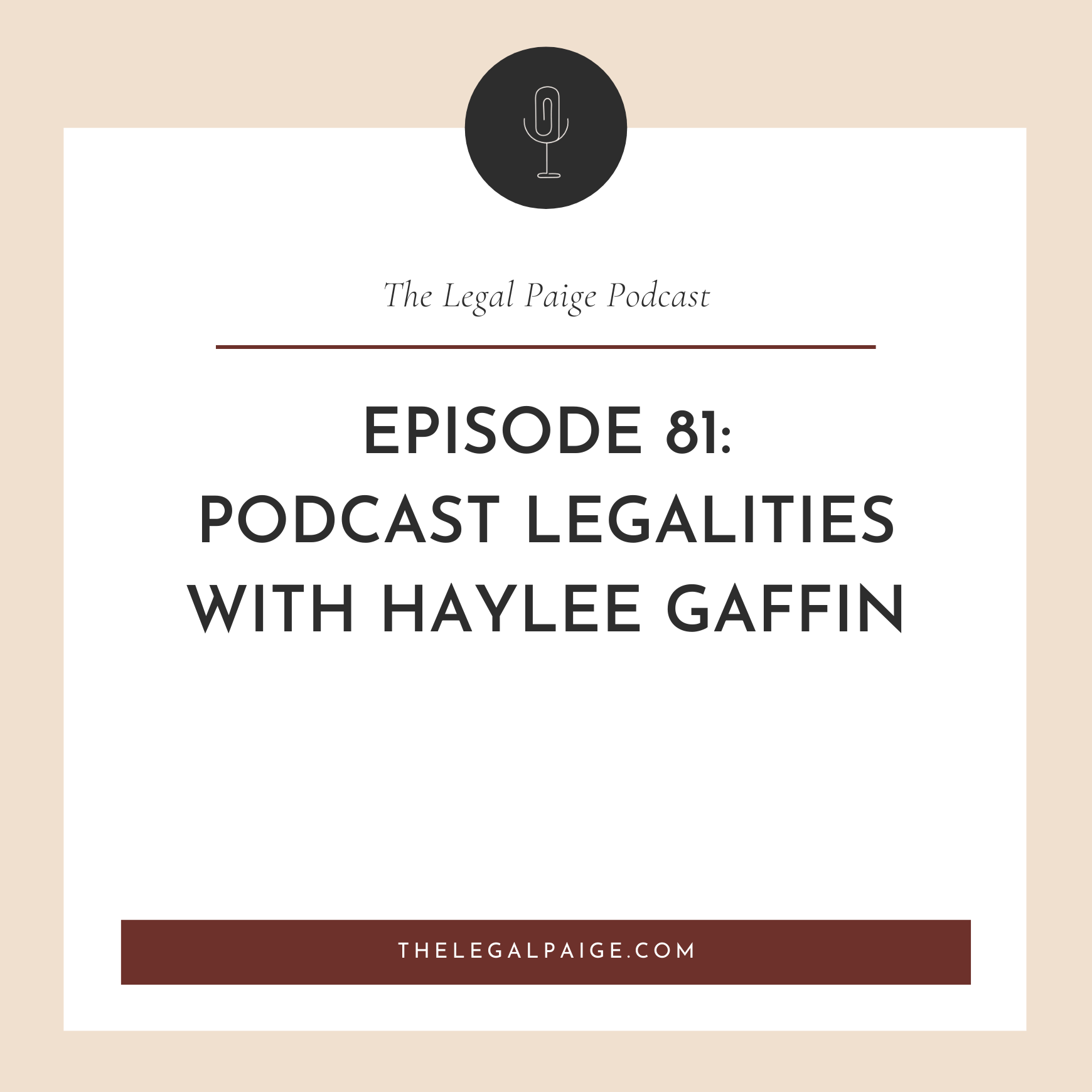 Episode 81: Podcast Legalities With Haylee Gaffin