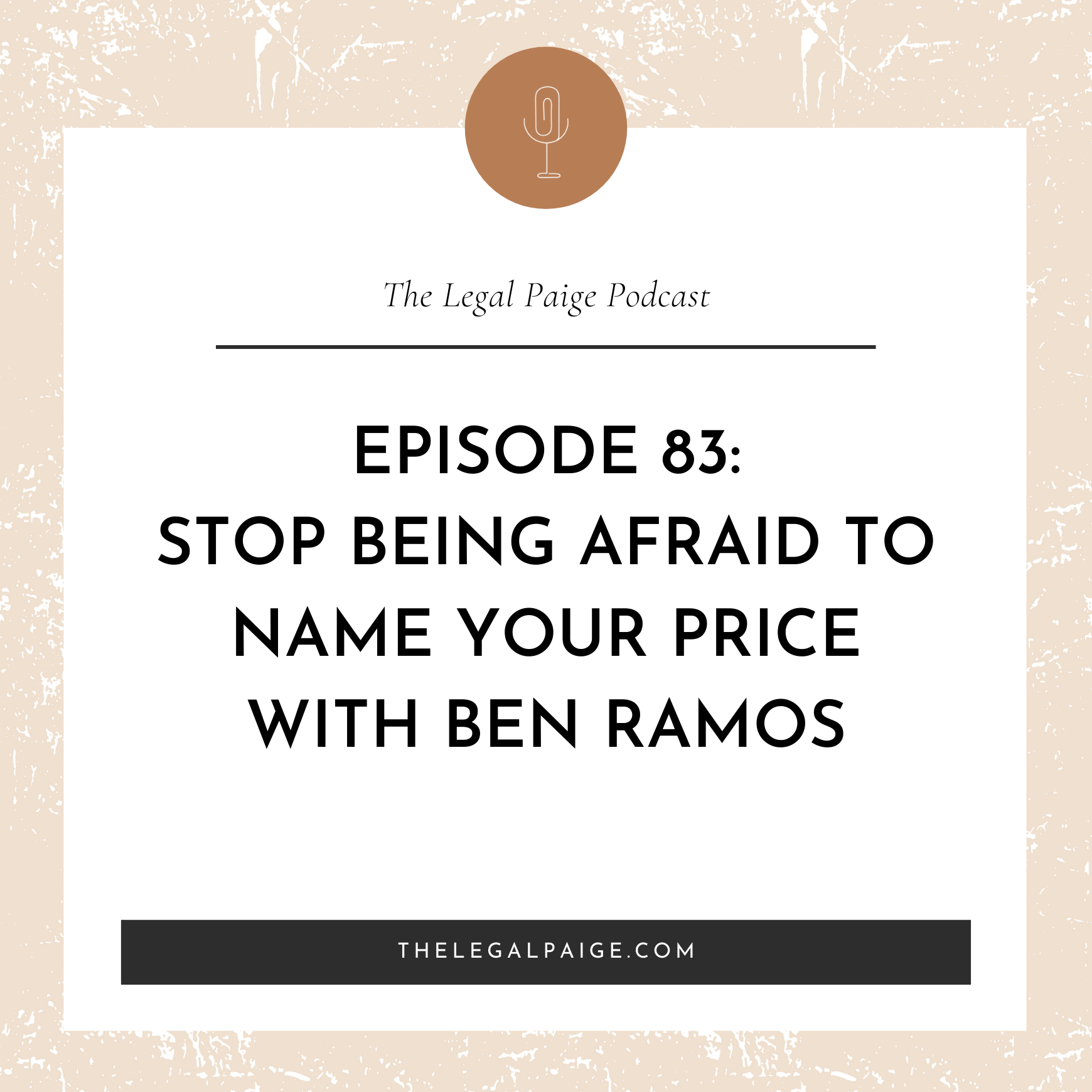 Episode 83: Stop Being Afraid To Name Your Price With Ben Ramos