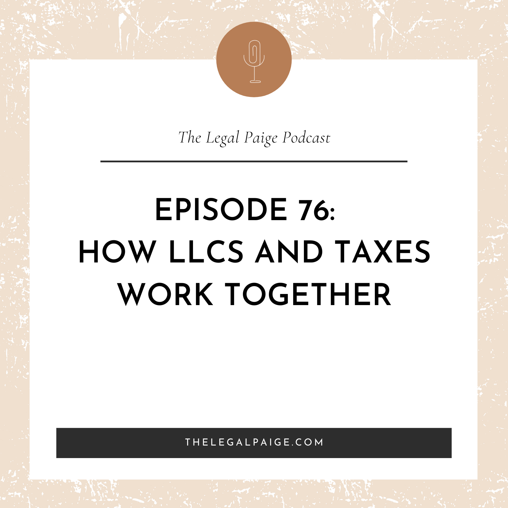Episode 76: How LLCs and Taxes Work Together