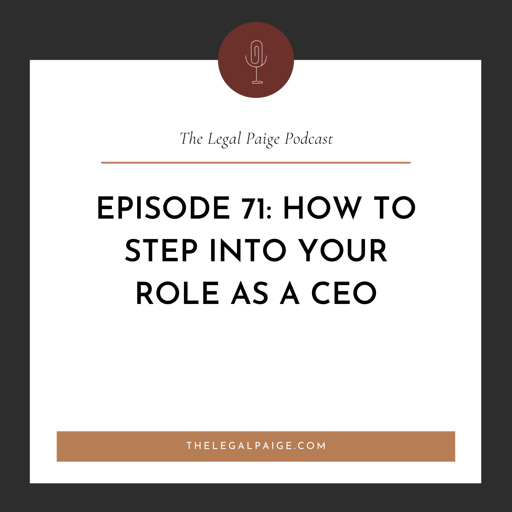 Ep 71: How To Step Into Your Role As A CEO