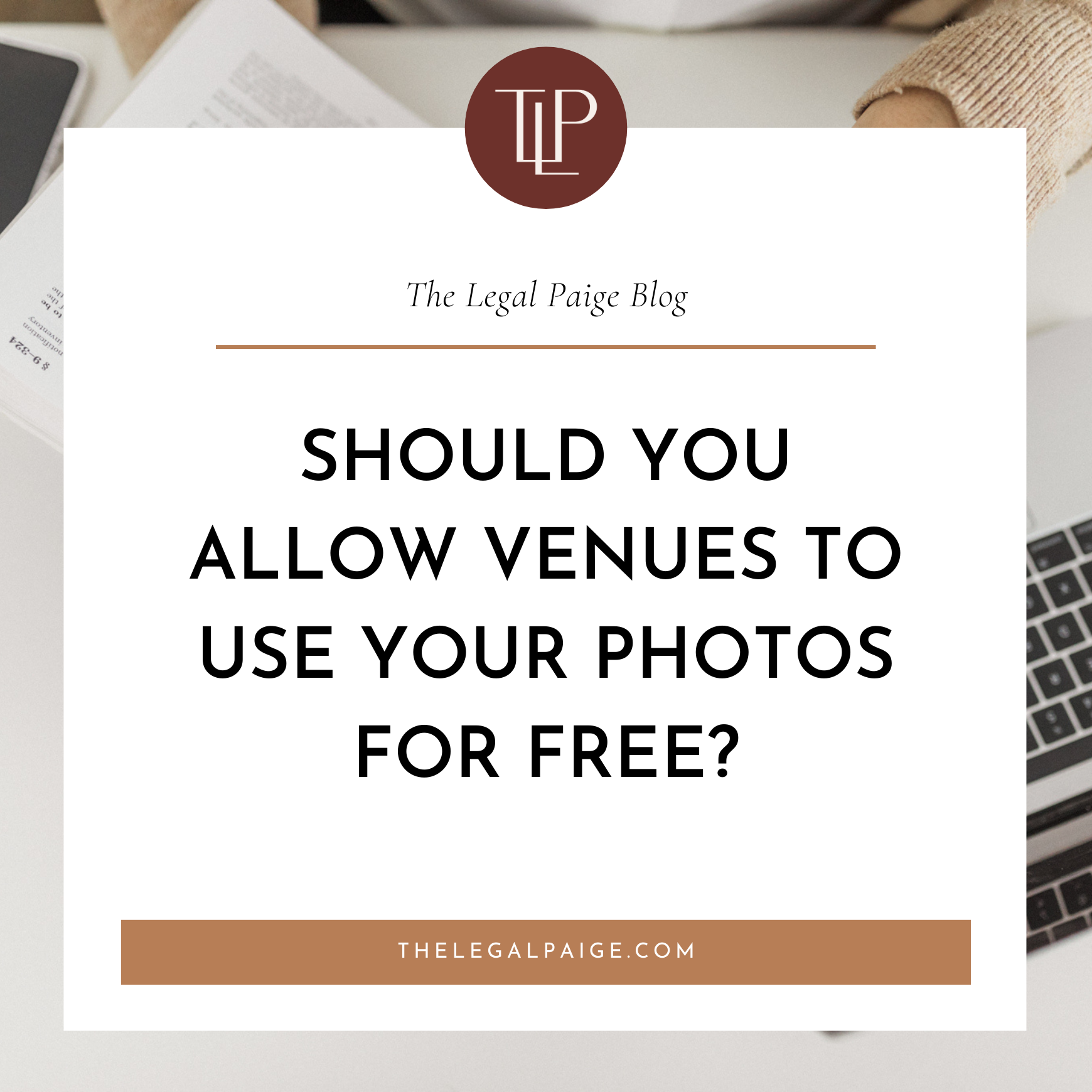 Should You Allow Venues to Use Your Photos for Free?