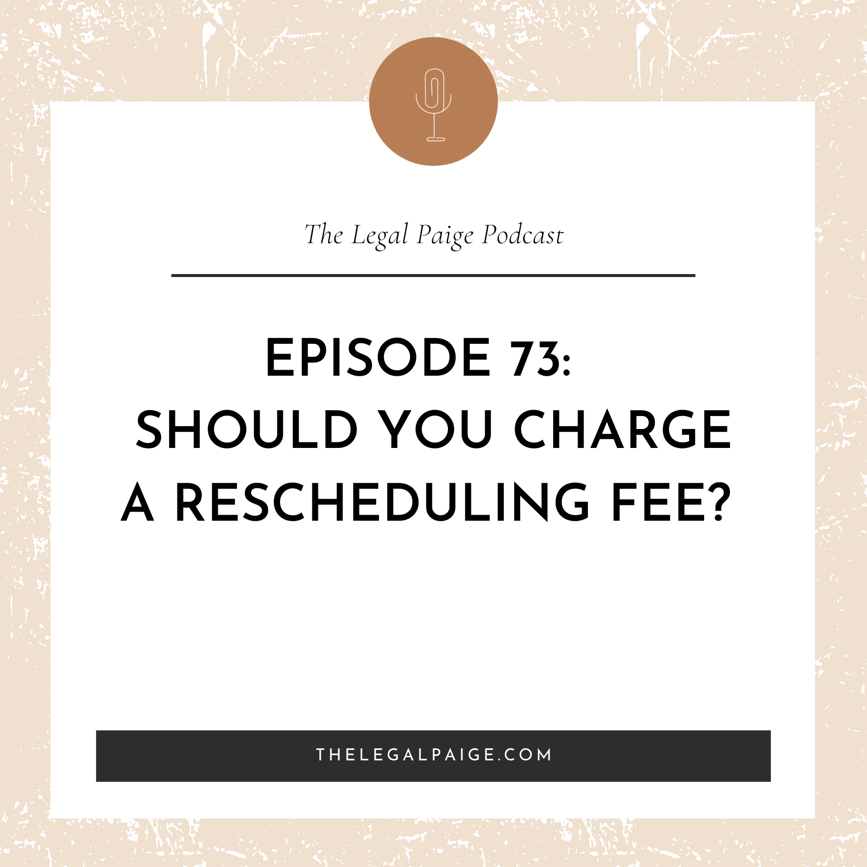 Episode 73: Should You Charge A Rescheduling Fee?