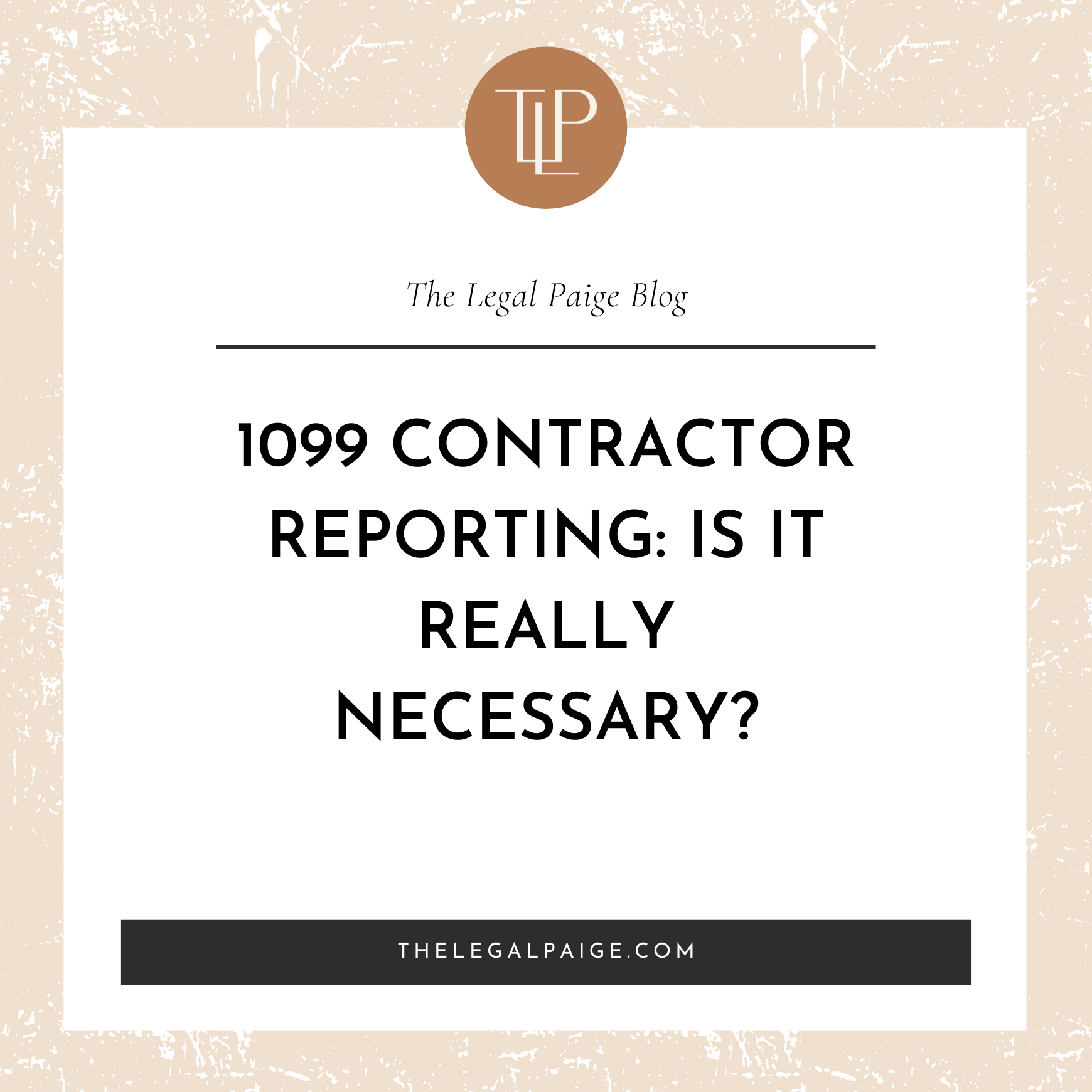 1099 Contractor Reporting: Is it Really Necessary?