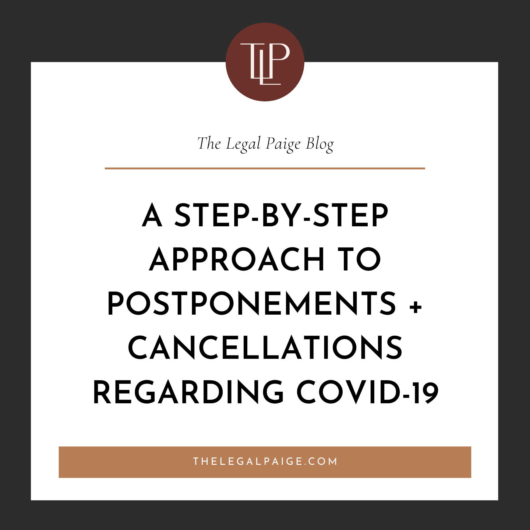 A Step-by-Step Approach to Initiating Postponements and Cancellations Regarding Covid-19