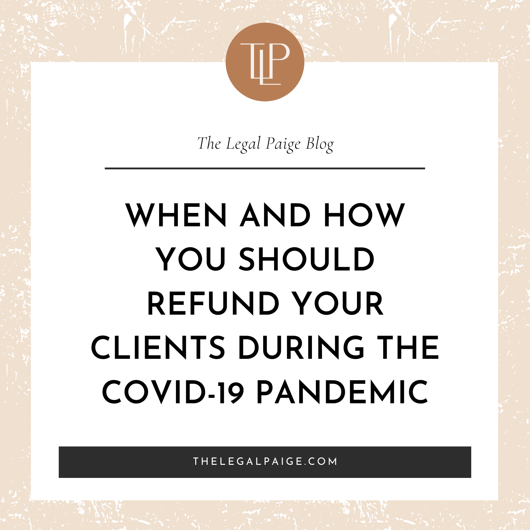 WHEN and HOW You Should Go About Refunding Your Clients During the Covid-19 Pandemic